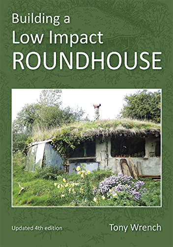 9781856231749: Building a Low Impact Roundhouse, 4th Edition
