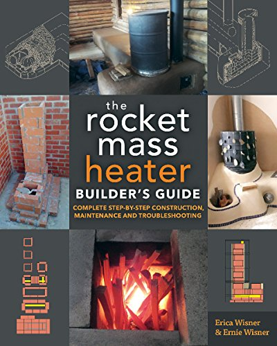 9781856232814: The Rocket Mass Heater Builder's Guide: Complete Step-by-Step Construction, Maintenance and Troubleshooting