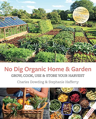 9781856233019: No Dig Organic Home & Garden: Grow, Cook, Use & Store Your Harvest