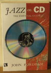 Jazz on CD : The Essential Guide: Fordham, John