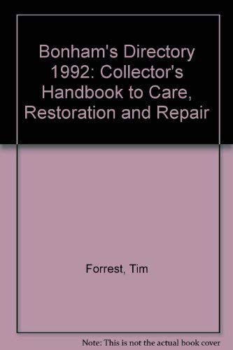 The Bonhams Directory The Collector's Guide to Care, Restoration and Repair.