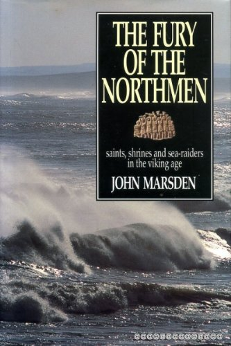 The fury of the northmen : saints, shrines and sea-raiders in the viking age, AD 793-878
