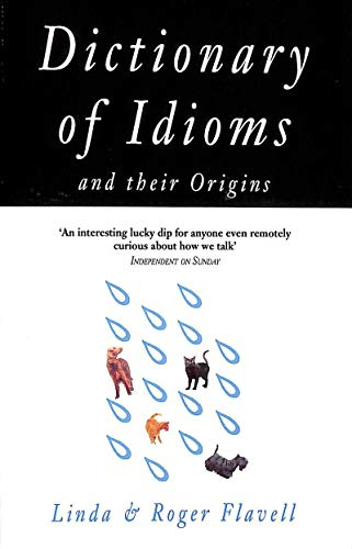 9781856261296: Dictionary of Idioms: And Their Origins