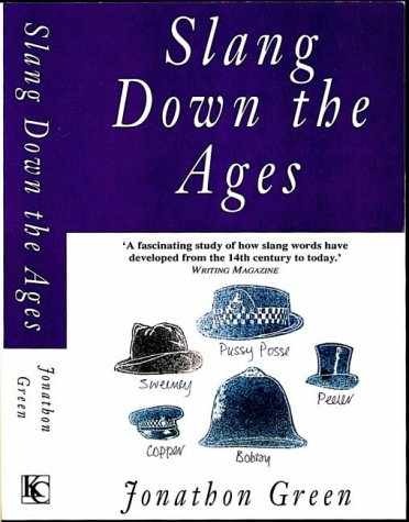 9781856261609: Slang Down the Ages: The Historical Development of Slang