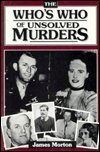 The Who's Who of Unsolved Murders: Morton, James
