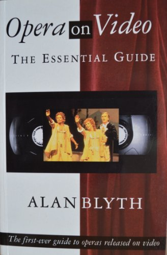 Opera on Video: The Essential Guide (1856261751) by Blyth, Alan