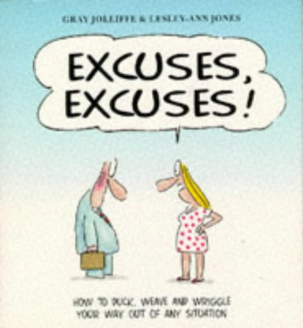 Excuses, Excuses: How to Duck, Weave and: Jolliffe, Gray