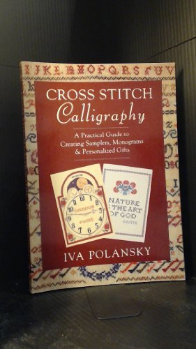 9781856261838: Cross Stitch Calligraphy: A Practical Guide to Creating Samplers, Monograms & Personalized Gifts