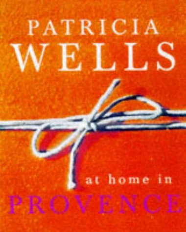 9781856261920: PATRICIA WELLS AT HOME IN PROVENCE