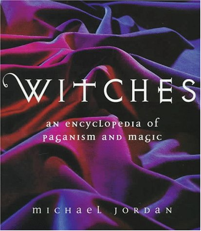 9781856261937: Witches: An Encyclopedia of Paganism and Magic