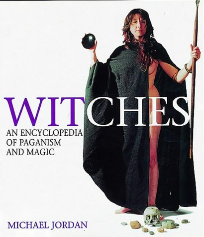 9781856263054: Witches: An Encyclopedia of Paganism and Magic