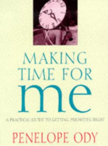 9781856263313: Making Time for Me: A Practical Guide to Getting Priorities Right