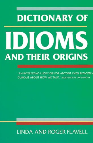 9781856263689: Dictionary of Idioms and Their Origins