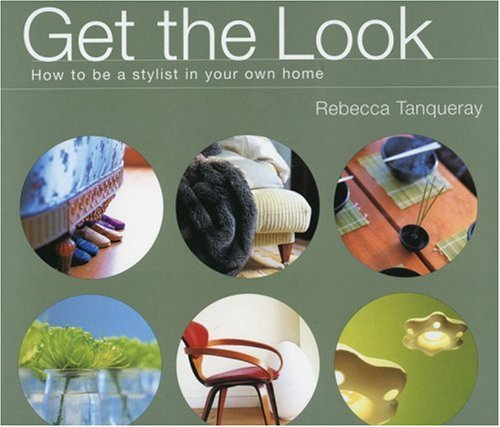 9781856263726: Get the Look: How to Be a Stylist in Your Own Home