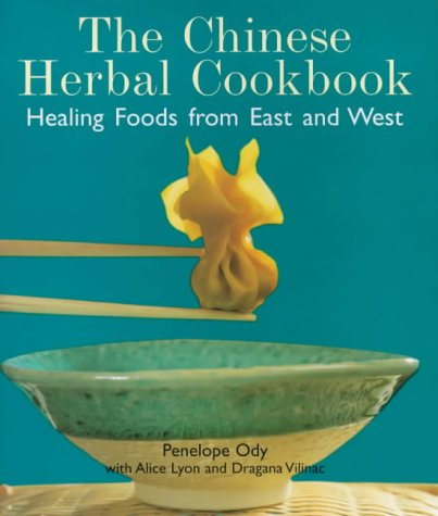 9781856263825: The Chinese Herbal Cookbook: Healing Foods from East and West