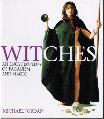 9781856263856: Witches: An Encyclopedia of Paganism and Magic