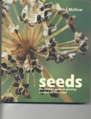 Seeds: The Ultimate Guide to Growing Successfully from Seed (1856263886) by Jekka McVicar