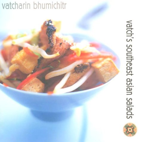 9781856264037: Vatch's Southeast Asian Salads: 100 Great Dishes to Cook at Home