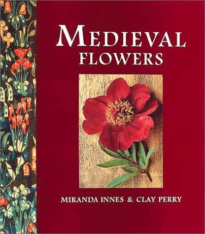 Medieval Flowers: Miranda Innes