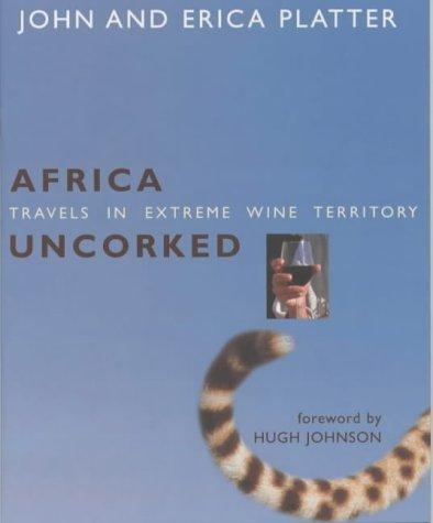 9781856264402: Africa Uncorked: Travels Through Extreme Wine Territory