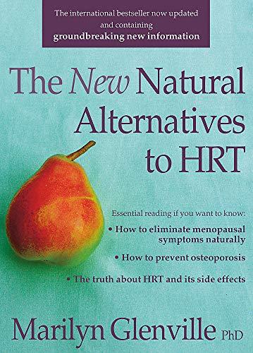 NEW NATURAL ALTERNATIVES TO HRT: MARILYN GLENVILLE PHD