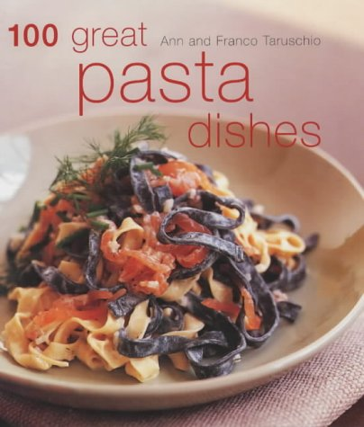 9781856264631: 100 Great Pasta Dishes