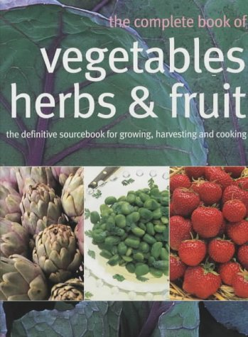 9781856264754: The Complete Book of Vegetables, Herbs and Fruit