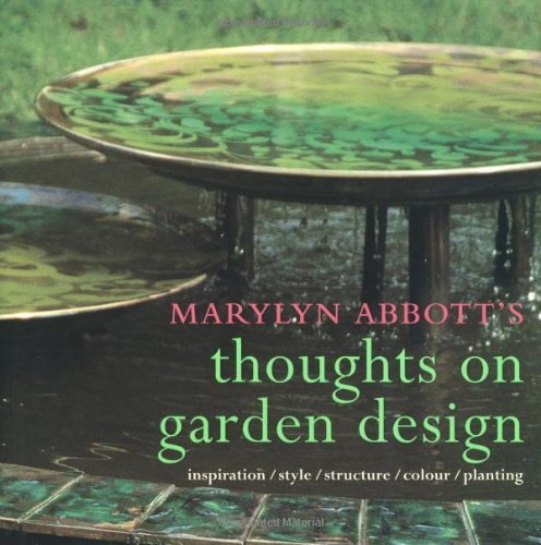 9781856264884: Marylyn Abbott's Thoughts on Garden Design: Inspiration, Style, Structure, Colour, Planting