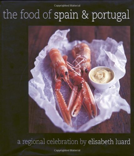 9781856264990: The Food of Spain and Portugal: A Regional Celebration