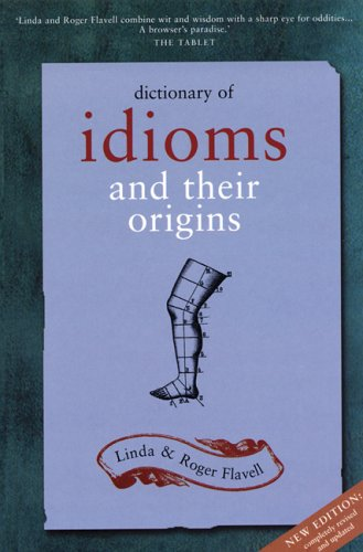 9781856265096: Dictionary of Idioms and Their Origins