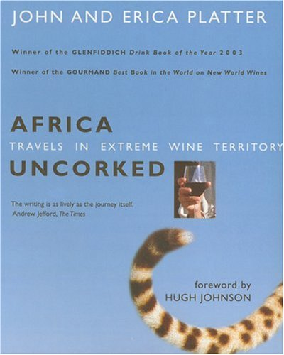 9781856265195: Africa Uncorked: Travels in Extreme Wine Territory