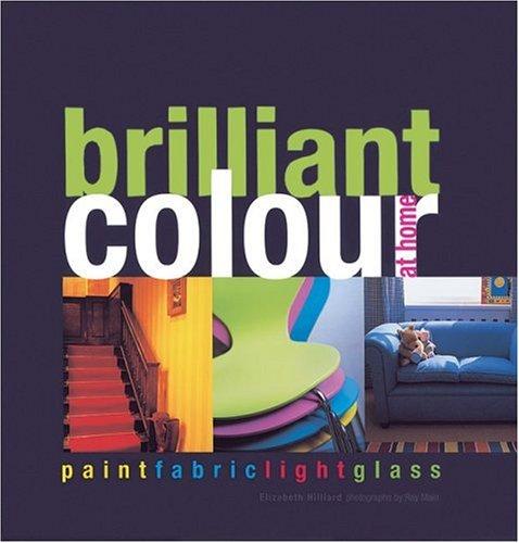 Brilliant Colour at Home: Elizabeth Hilliard