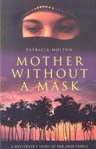 9781856265492: Mother without a Mask: A Westerner's Story of Her Arab Family
