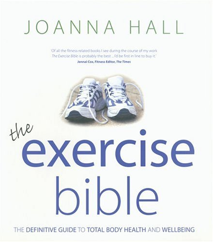 9781856265553: The Exercise Bible: The Definitive Guide to Total Body Health and Wellbeing
