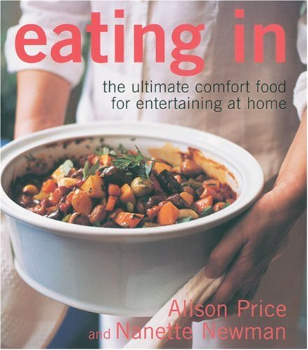 Eating In: The Ultimate Comfort Food For: Price, Alison and
