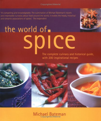9781856266741: The World of Spice: the Complete Culinary and Historical Guide, With 200 IN