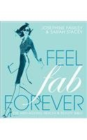 9781856266857: Feel Fab Forever: The Anti-Ageing Health & Beauty Bible (Festive Food)