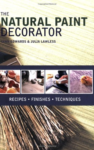 9781856267069: The Natural Paint Decorator: Recipes, Finishes, Techniques