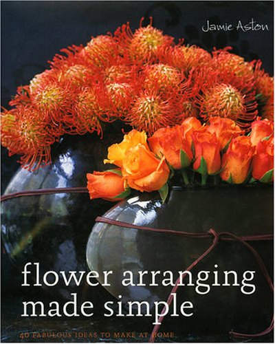 9781856267175: Flower Arranging Made Simple: 40 Fabulous Ideas to Make at Home