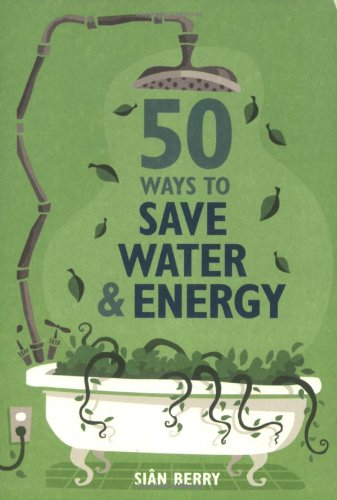 9781856267731: 50 Ways to Save Water & Energy (Green Series) (Green Series) (Green Series) (.