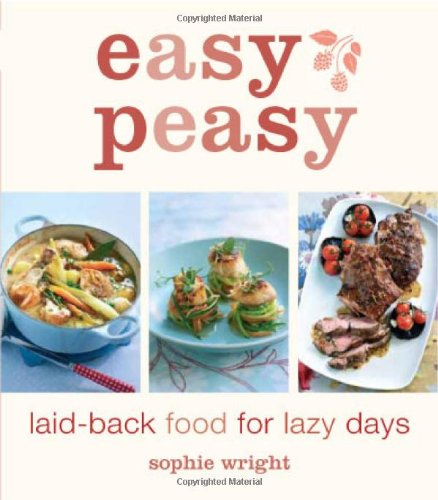 9781856267878: Easy Peasy: Laid-back Food for Lazy Days