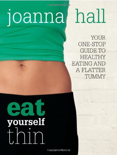 9781856268356: EAT YOURSELF THIN: YOUR ONE-STOP GUIDE TO HEALTHY EATING AND A FLATTER TUMMY