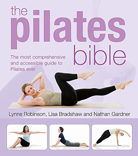 9781856268806: The Pilates Bible: The Most Comprehensive and Accessible Guide to Pilates Ever