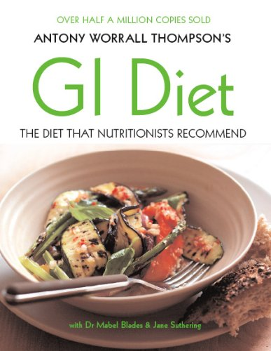 9781856269476: Antony Worrall Thompson's GI Diet: The Diet That Nutritionists Recommend