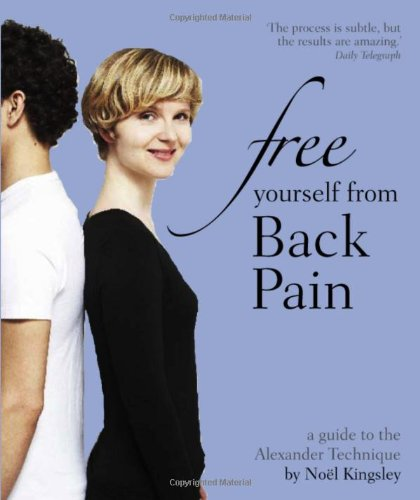 9781856269568: Free Yourself from Back Pain: A guide to the Alexander Technique