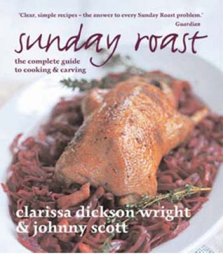 Sunday Roast: Wright Clarissa Dickson/ Scott Johnny