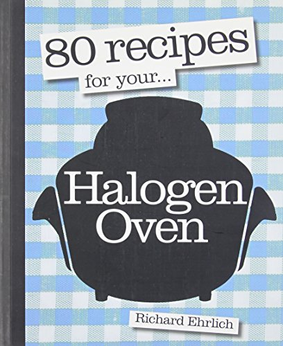 9781856269599: 80 Recipes for Your Halogen Oven
