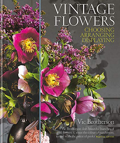 9781856269711: Vintage Flowers: Choosing, Arranging, Displaying