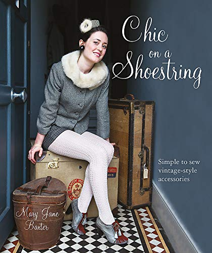 9781856269810: Chic On A Shoestring: Simple to Sew Vintage-Style Accessories