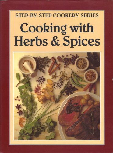 Cooking with Herbs & Spices.: Koch- + Haushaltungsbücher Sperling, V./Croxford, B. (Ed.).